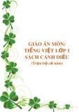 Giáo án môn Tiếng Việt lớp 1 sách Cánh Diều (Trọn bộ cả năm)