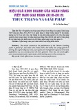 Hiệu quả kinh doanh của ngân hàng Việt Nam giai đoạn 2018-2019: Thực trạng và giải pháp