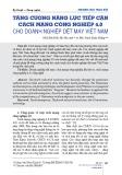Tăng cường năng lực tiếp cận cách mạng công nghiệp 4.0 cho doanh nghiệp dệt may Việt Nam