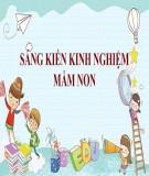 Sáng kiến kinh nghiệm Mầm non: Một số biện pháp giáo dục kỹ năng sống cho trẻ mẫu giáo 4 - 5 tuổi