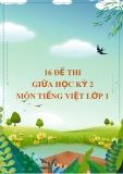 16 đề thi giữa học kì 2 môn Tiếng Việt lớp 1