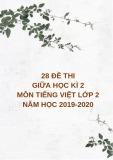 28 đề thi giữa học kì 2 môn Tiếng Việt lớp 2 năm 2019-2020