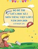 Bộ đề thi giữa học kì 2 môn Tiếng Việt lớp 5 năm 2019-2020 có đáp án