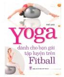 Bài tập Yoga dành cho bạn gái tập luyện trên Fitball