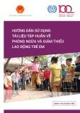 Hướng dẫn sử dụng tài liệu tập huấn về phòng ngừa và giảm thiểu lao động trẻ em (Dành cho giảng viên)