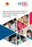 Đánh giá truyền thông trên các kênh truyền thông đại chúng về lao động trẻ em tại Việt Nam