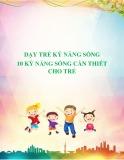Dạy trẻ kỹ năng sống - 10 kỹ năng sống cần thiết cho trẻ