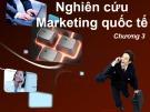Bài giảng Marketing quốc tế - Chương 3: Nghiên cứu marketing quốc tế (slide)