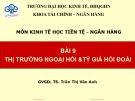 Bài giảng Kinh tế học tiền tệ - Ngân hàng: Bài 9 - TS. Trần Thị Vân Anh