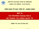 Bài giảng Kinh tế học tiền tệ - Ngân hàng: Bài 10 - TS. Trần Thị Vân Anh