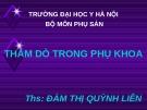 Bài giảng Thăm dò trong phụ khoa - ThS. Đàm Thị Quỳnh Liên