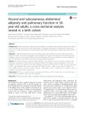 Visceral and subcutaneous abdominal adiposity and pulmonary function in 30- year-old adults: A cross-sectional analysis nested in a birth cohort