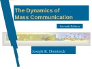 Lecture The dynamics of mass communication (Seventh edition): Chapter 1 - Joseph R. Dominick
