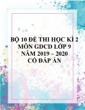 Bộ 10 đề thi học kì 2 môn GDCD lớp 9 năm 2019-2020 có đáp án