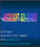 Bài giảng Microsoft SQL server: Bài 9 - TS. Lê Thị Tú Kiên