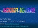 Bài giảng Microsoft SQL server: Bài 1 - TS. Lê Thị Tú Kiên