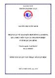 Tóm tắt Luận văn Thạc sĩ Luật học: Pháp luật về giao kết hợp đồng lao động, qua thực tiễn tại các doanh nghiệp ở tỉnh Quảng Bình