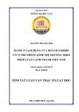 Tóm tắt Luận văn Thạc sĩ Luật học: Hành vi lạm dụng của doanh nghiệp có vị trí thống lĩnh thị trường theo pháp luật cạnh tranh Việt Nam