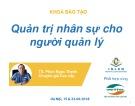 Bài giảng Quản trị nhân sự cho người quản lý: Phần 1 - TS. Phan Ngọc Thanh