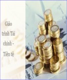 Giáo trình Tài chính - Tiền tệ: Phần 1 - Đại học Kinh doanh và Công nghệ Hà Nội