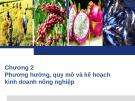Bài giảng Quản trị kinh doanh nông nghiệp: Chương 2 - ThS. Nguyễn Hà Hưng