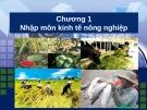 Bài giảng Kinh tế nông nghiệp: Chương 1 - ThS. Nguyễn Hà Hưng