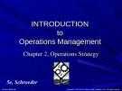 Lecture Introduction to operations management - Chapter 2: Operations strategy