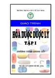 Giáo trình Hóa dược – Dược lý 1: Phần 1 - Trung cấp y tế Tây Ninh