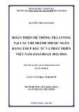 Luận văn Thạc sĩ Kinh tế: Hoàn thiện hệ thống trả lương tại các chi nhánh thuộc Ngân hàng TMCP Đầu tư và phát triển Việt Nam (Giai đoạn 2012-2015)