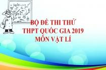 Bộ đề thi thử THPT Quốc gia 2019 môn Vật lí