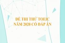 Đề thi thử TOEIC năm 2020 có đáp án