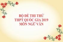 Bộ đề thi thử THPT Quốc gia 2019 môn Ngữ văn có đáp án