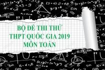 Bộ đề thi thử THPT Quốc gia 2019 môn Toán