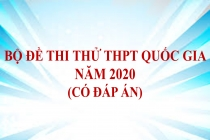 Bộ đề thi thử THPT Quốc gia năm 2020 (Có đáp án)