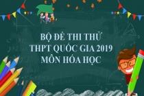 Bộ đề thi thử THPT Quốc gia 2019 môn Hóa học