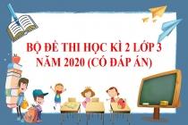 Đề thi học kì 2 lớp 3 năm 2020 (Có đáp án)