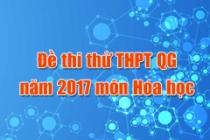 Đề thi thử THPT Quốc gia năm 2017 môn Hóa (có đáp án)