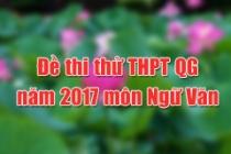 Đề thi thử THPT Quốc gia năm 2017 môn Ngữ văn (có đáp án)