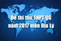 Đề thi thử THPT Quốc gia năm 2017 môn Địa lý (có đáp án)