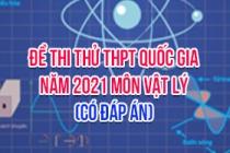 Đề thi thử THPT Quốc gia 2021 môn Lý (Có đáp án)