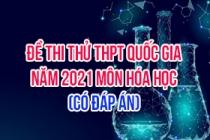 Đề thi thử THPT Quốc gia 2021 môn Hóa (Có đáp án)