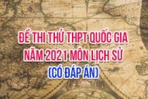 Đề thi thử THPT Quốc gia 2021 môn Sử (Có đáp án)