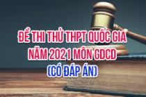 Đề thi thử THPT Quốc gia 2021 môn GDCD (Có đáp án)