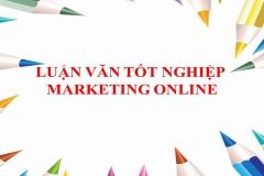 Tuyển chọn 12 mẫu đề tài luận văn tốt nghiệp Marketing online hay nhất