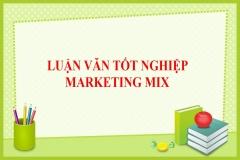Tổng hợp các đề tài luận văn tốt nghiệp Marketing Mix hay