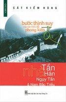 Bước thịnh suy ... Nhà Tần - Hán - Ngụy Tấn & Nam Bắc Triều